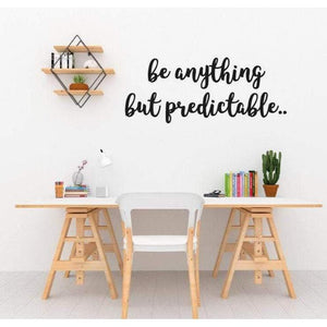 Be Anything But Predictable, Wall Art Quotes, Quotes For Walls, Wall Decal Quote, Positive Quotes, Motivation Quotes, Bedroom Quotes, Decor