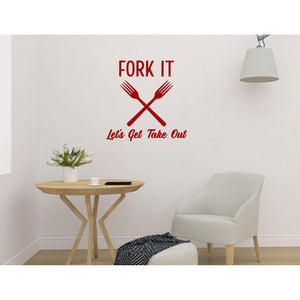 Funny Wall Sticker Quote, Kitchen Wall Decal Quote, Fork It Let's Get Take Out, Takeaway, Kitchen Wall Art, Home Wall Art, Stickers Quotes
