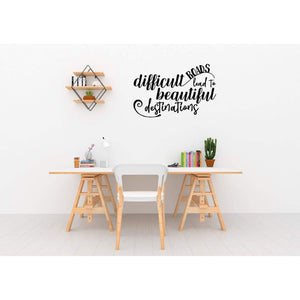 Difficult Roads Beautiful Destinations Wall Sticker Quote, Wall Decal Quote, Motivational Wall Sticker, Positive Wall Decal, Wall Art