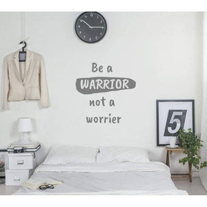 Be A Warrior Not A Worrier Motivational Wall Sticker Quote