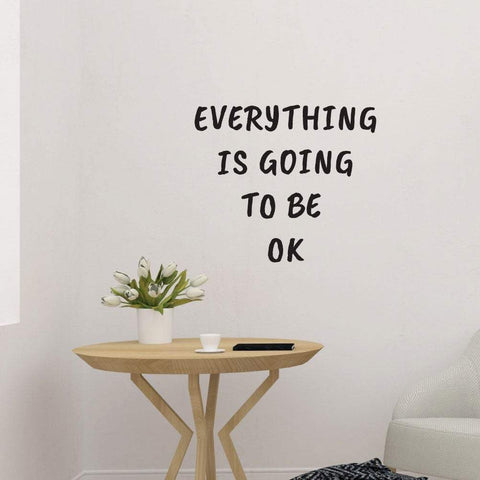 Everthing Is Going To Be Ok Motivational Wall Sticker Quote