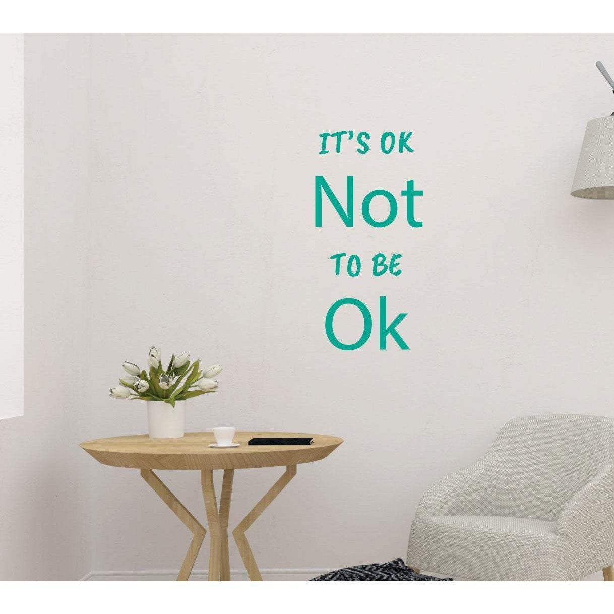 It's Ok Not To Be Ok Motivational Mental Health Wall Sticker Quote