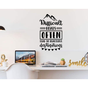 Difficult Roads Motivational Wall Sticker Quote