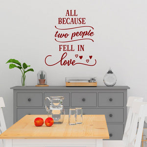 All Because Two People Fell In Love Family Wall Sticker Quote
