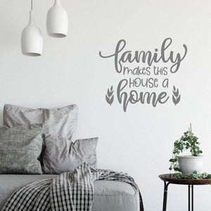 Family Makes This House A Home Wall Sticker Quote