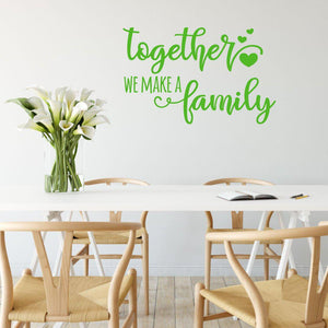 Together We Make A Family Wall Art Sticker Quote