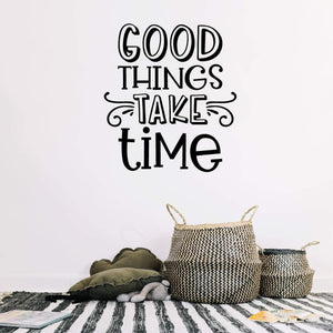 Good Things Take Time Inspirational Wall Sticker Quote