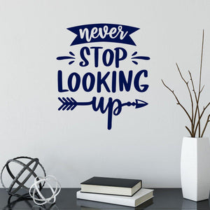 Never Stop Looking Up Motivational Wall Sticker Quote