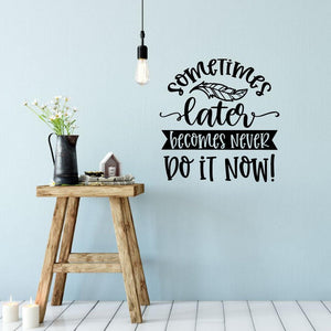 Do It Now Motivational Wall Art Sticker Quote