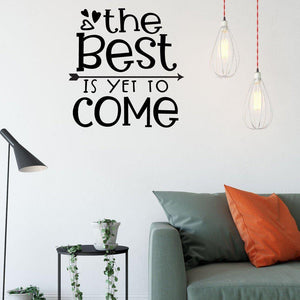 The Best Is Yet To Come Positive Wall Sticker Quote
