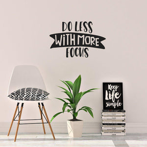 Do Less With More Focus Positive Wall Sticker Quote