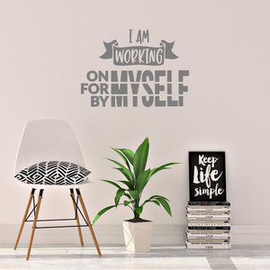 I Am Working On Myself Motivational Wall Sticker Quote