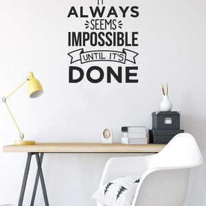 It Always Seems Impossible Until It's Done Motivational Wall Sticker Quote
