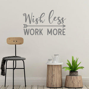 Wish Less Work More Motivational Wall Sticker Quote