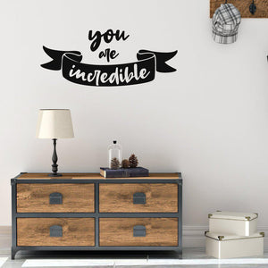 You Are Incredible Motivational Wall Sticker Quote