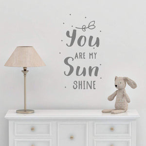 You Are My Sun Shine Nursery Wall Sticker Quote