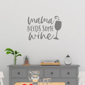 Mama Needs Some Wine Funny Wall Sticker Quote