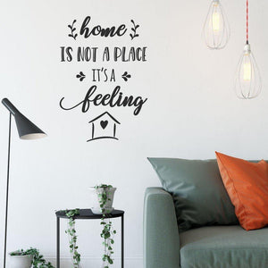 Home Is Not A Place It's A Feeling Wall Sticker Quote