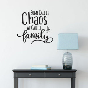 Some Call It Chaos We Call It Family Funny Wall Sticker Quote