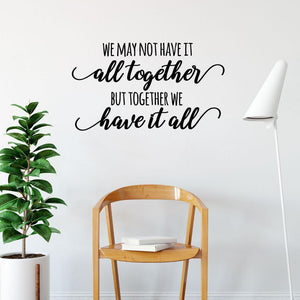 But Together We Have It All Family Wall Stickers Quote