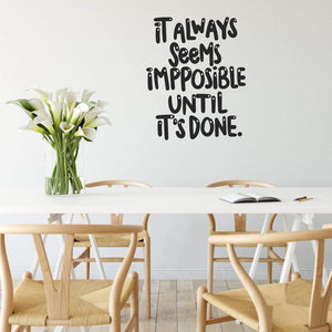 It Always Seems Impossible Until It's Done Wall Sticker Quote