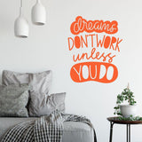 Dreams Don't Work Unless You Do Motivational Wall Sticker Quote