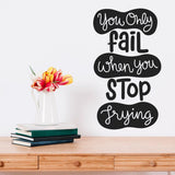 You Only Fail When You Stop Trying Motivational Wall Sticker Quote