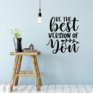 Be The Best Version Of You Inspirational Wall Sticker Quote