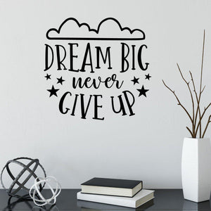 Dream Big Never Give Up Motivational Wall Sticker Quote