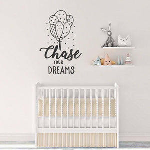 Chase Your Dreams Nursery Wall Sticker Quote