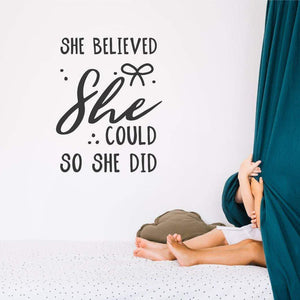 She Believed She Could So She Did Nursery Wall Sticker Quote