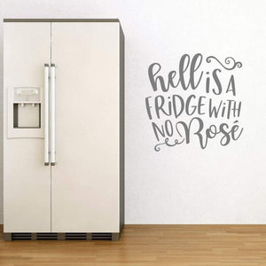 Hell Is A Fridge With No Rosé Wine Wall Sticker Quote