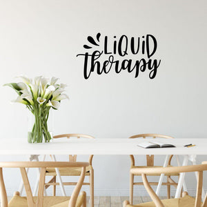 Liquid Therapy Funny Kitchen Wall Sticker Quote