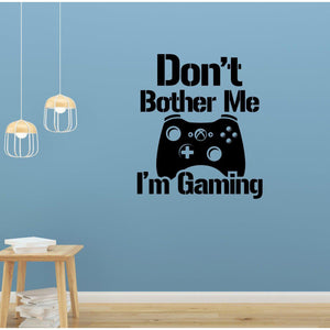 Don't Bother Me I'm Gaming Gamer Wall Sticker