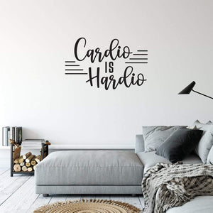 Cardio Is Hardio Funny Gym Wall Sticker Quote
