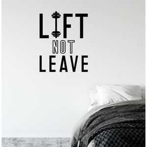 Lift Not Leave Dumbbell Gym Wall Sticker Quote