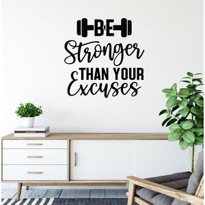 Be Stronger Than Your Excuses Gym Wall Sticker Quote
