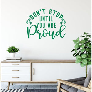 Don't Stop Until You Are Proud Fitness Wall Decal Quote