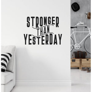 Stronger Than Yesterday Fitness Wall Sticker Quote