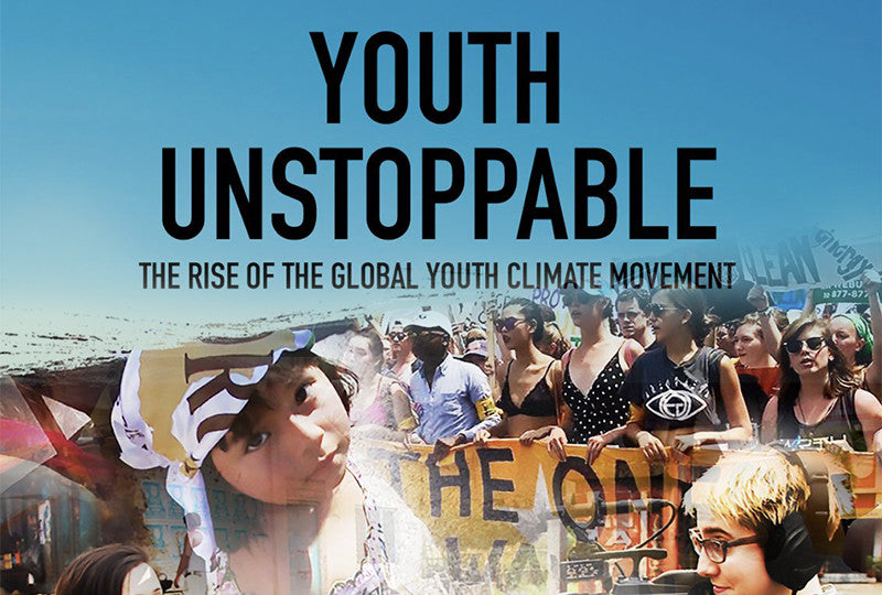 Youth Unstoppable: The Rise of the Global Youth Climate Movement