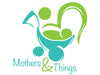 Mothers and Things