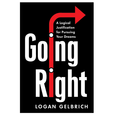 """Going Right"" - Logan Gelbrich"