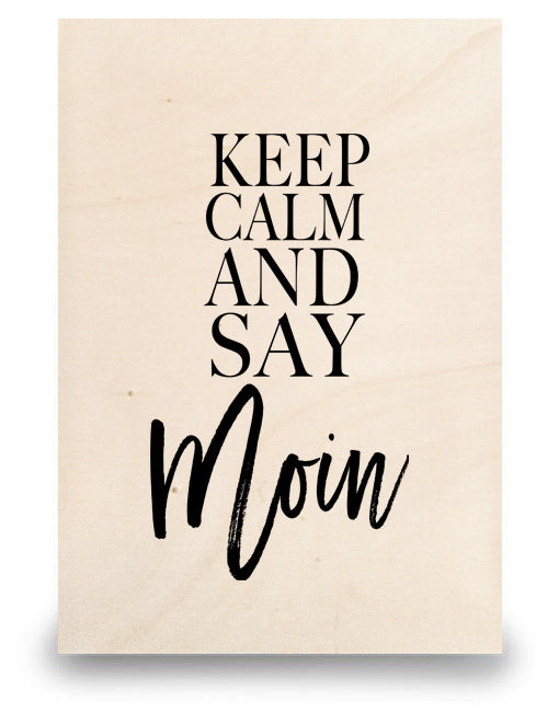 Keep Calm & Say Moin