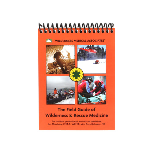 Wilderness & Rescue Medicine Field Guide