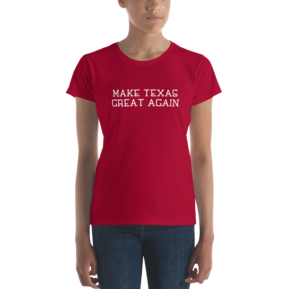 Make Texas Great Again Women's Short Sleeve T-shirt