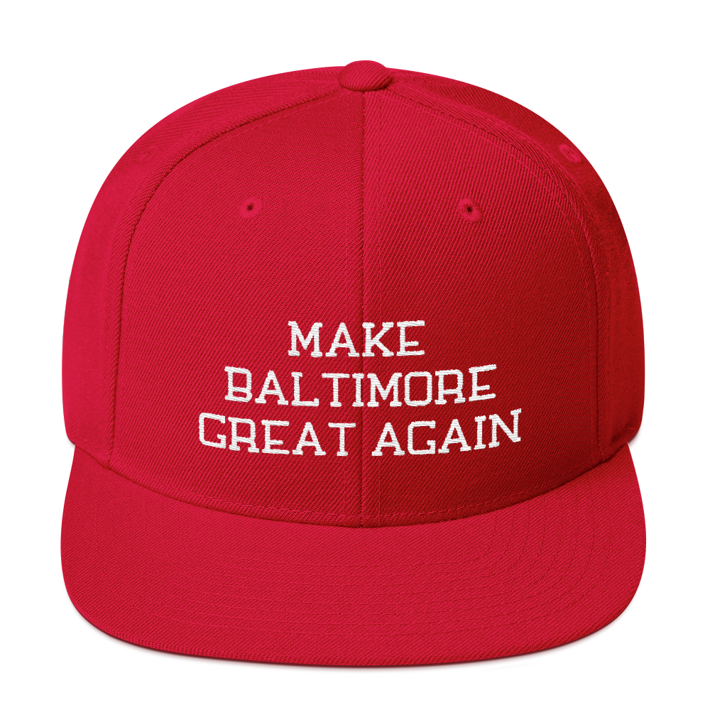Make Baltimore Great Again Snapback Embroidered Hat