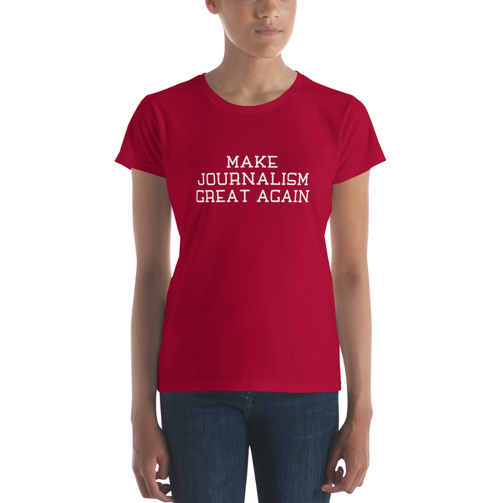 Make Journalism Great Again Women's Short Sleeve T-shirt
