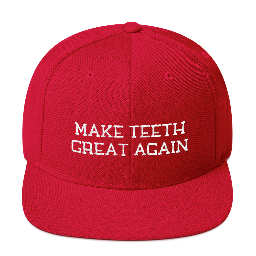 Make Teeth Great Again Snapback Embroidered Hat