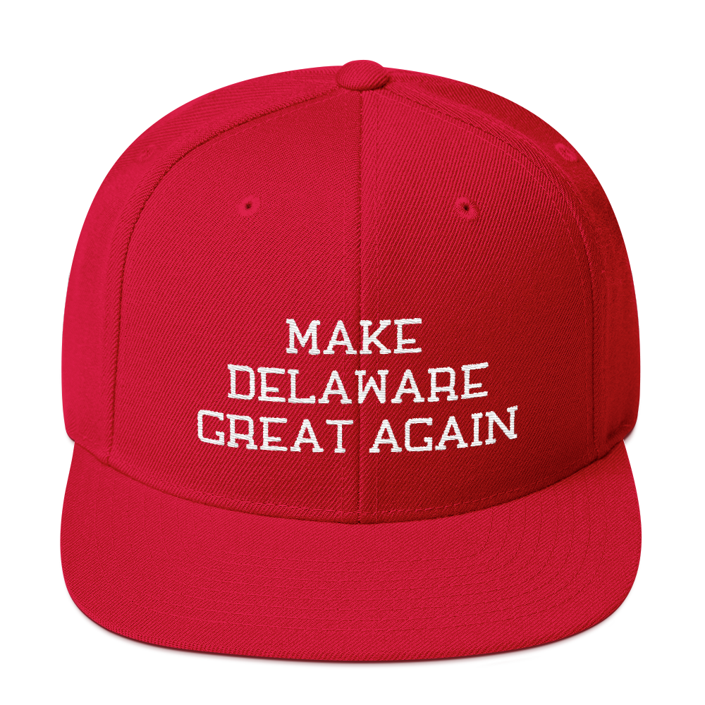Make Delaware Great Again Snapback Embroidered Hat