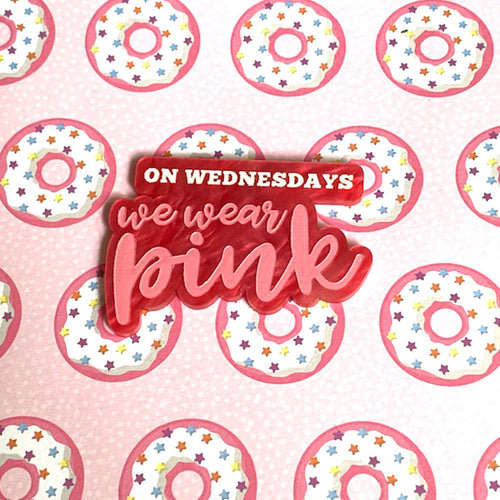 On Wednesdays We Wear Pink Brooch